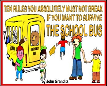 Ten Rules You Absolutely Must Not Break If You Want to Survive the School Bus