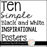 Ten Simple Inspirational Posters {Black and White}