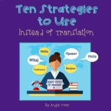 Ten Strategies to Use Instead of Translation and MORE!