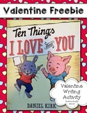 Valentine's Day Writing Activity (Ten Things I Love About You)