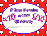Ten Times or One Tenth the Value QR Activity