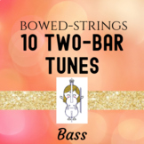 Ten Two-Bar Tunes for Bass