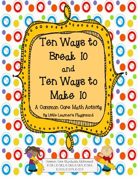 Ten Ways to Break 10 and Ten Ways to Make 10
