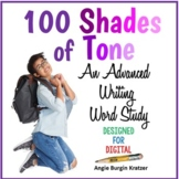 100 Shades of Tone: An Advanced Writing Word Study {Distan