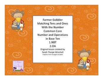 Ten and Ones Farmer Gobble Math Center 1.NBT 2.OA