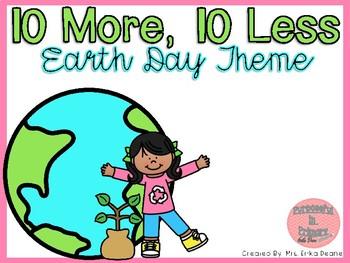 Ten more and Ten less 1.NBT.C.5 - Earth Day Theme