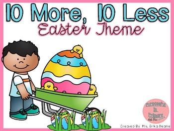 Ten more and Ten less 1.NBT.C.5 - Easter Theme
