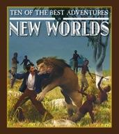 Ten of the Best Adventures in New Worlds