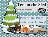 Ten on the Sled Story Pictures and Props! Speech Language, Autism, Early Int.