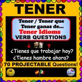 Tener QUESTIONS-Tener que Infinitive - Tener ganas de Infinitive - Tener Idioms