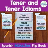 Tener and Tener Idioms Interactive Flip Book EDITABLE