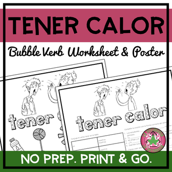 Tener calor Bubble Verb Worksheet and Poster