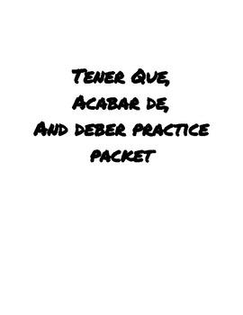 Tener que+infinitive, Acabar de+infinitive, and Deber+infi