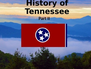 Tennessee History PowerPoint - Part II