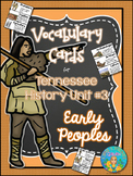 Tennessee History Vocabulary Cards Unit #3 Early People