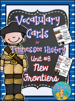 Tennessee History Vocabulary Cards Unit #8 New Frontiers