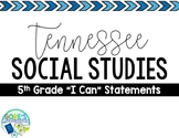 Tennessee Social Studies 5th Grade I Can Statements
