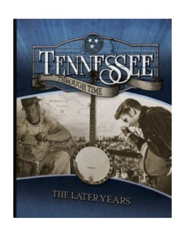 Tennessee Through Time The Later Years (5th Grade Complete Study Guides)