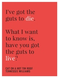 Tennessee Williams - Cat on a Hot Tin Roof modern quotation poster