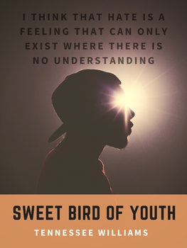 Tennessee Williams - Sweet Bird of Youth quotation poster