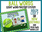 Ball Words Sight Word Mastery System-EDITABLE Tennis Ball Words