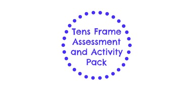 Tens Frame Assessment and Practice Pack