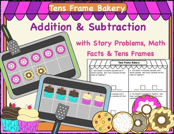Addition and Subtraction Story Problems & Math Fact Practice with Tens Frames