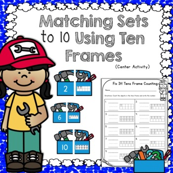 Ten Frames Number Match Center Activity Numbers 0-10 {Tool/Worker Theme}