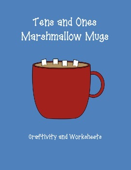 Tens and Ones Marshmallow Mug Craftivity and Worksheets