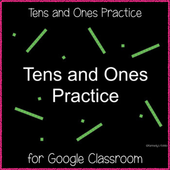 Tens and Ones Practice (Great for Google Classroom!)