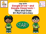 Tens and Ones St. Patrick Day theme for Google Classroom and Google Drive™
