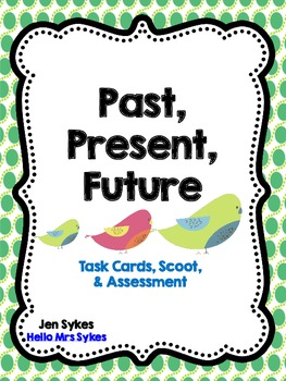 Tenses Past Present Future Task Cards, Scoot, Assessment