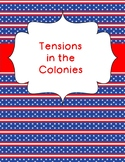 Tensions in the Colonies (Before the American Revolutionary War)