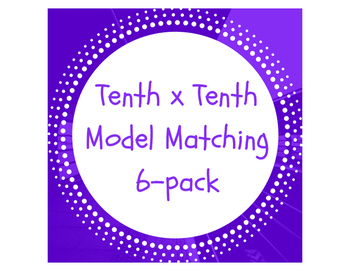 Decimal Multiplication: Tenth X Tenth Model Matching 6-Pack