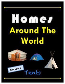 Homes Around The World // Tents - Ancient and Modern