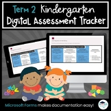 Term 2 *BUNDLE* Kindergarten Four Frames Digital Assessment Tracker