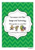 Terrarium Unit Plan (Mini-Garden in a bottle) -  A Design and Technology Unit