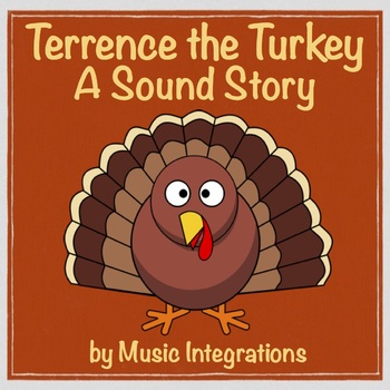 Terrence the Turkey-A Sound Story-Thanksgiving