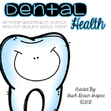 Dental Health: An Integrated Health, Science, and Literacy Unit about Teeth