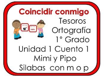 Tesoros: Unidad 1 Cuento 1 Silabas m o p: Abanica y Escoge y Coincidir conmigo
