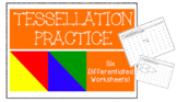 Tessellation Practice - Six Differentiated Worksheets