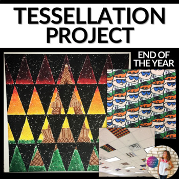 Tessellation Project - Art In Math End of the Year Activity