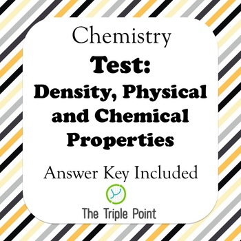 Chemistry Test: Density, Physical/Chemical Properties and Change
