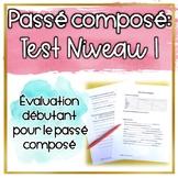 Test: Le Passé Composé Niveau 1