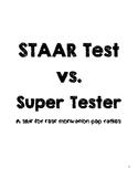 Test Motivation Skit: STAAR Test vs. Super Tester