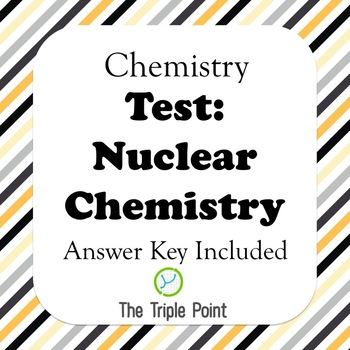 Chemistry Test: Nuclear Chemistry
