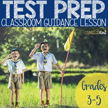 Test Prep Classroom Guidance Lesson for Elementary School Counseling
