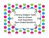 Literary Analysis Tasks; How to answer Text Dependent Open