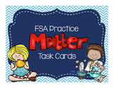 FSA Test Prep Main Idea/Cause & Effect Task Cards: Matter
