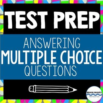 Test Prep:  How to Answer Multiple-Choice Questions